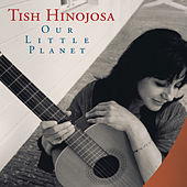 Play & Download Our Little Planet by Tish Hinojosa | Napster