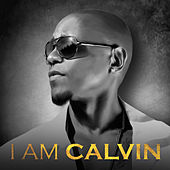 I Am Calvin by Calvin Richardson