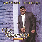 Play & Download Quédate Conmigo by Chuy Lizarraga | Napster