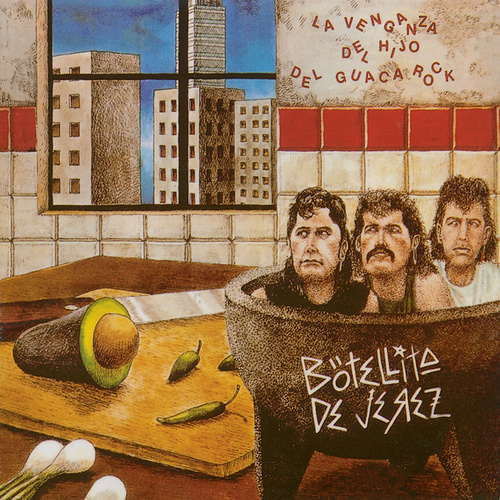 Play & Download La Venganza Del Hijo Del Guacarock by Botellita De Jerez | Napster