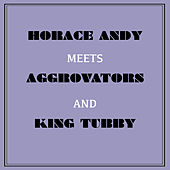 Horace Andy Meets Aggrovators & King Tubby by Various Artists