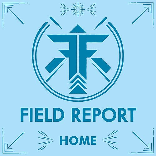 Play & Download Home (Leave The Lights On) by Field Report | Napster