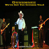 Play & Download We've Got You Covered, Vol. 2 by Gunsmoke | Napster