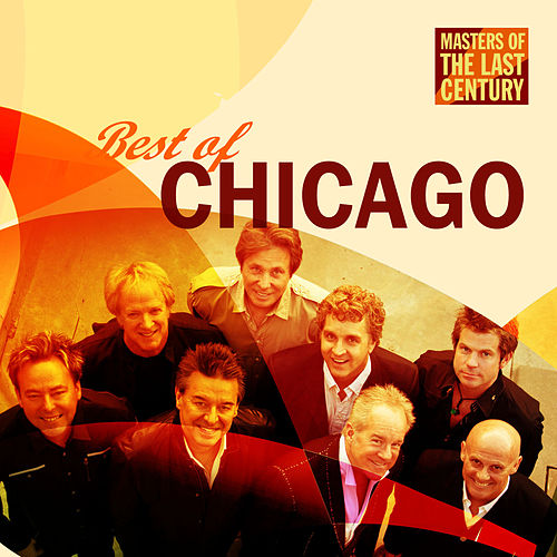 Masters Of The Last Century: Best of Chicago by Chicago