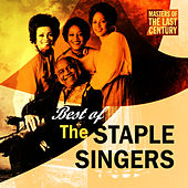 Masters Of The Last Century: Best of The Staple Singers by The Staple Singers