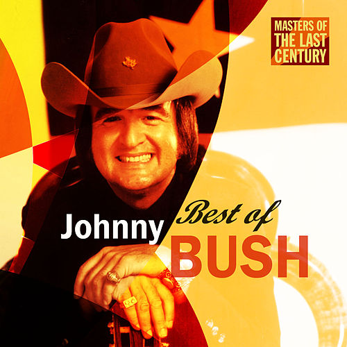 Play & Download Masters Of The Last Century: Best of Johnny Bush by Johnny Bush | Napster