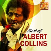 Masters Of The Last Century: Best of Albert Collins by Albert Collins