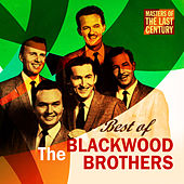Masters Of The Last Century: Best of The Blackwood Brothers by The Blackwood Brothers