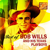 Play & Download Masters Of The Last Century: Best of Bob Wills and his Texas Playboys by Bob Wills & His Texas Playboys | Napster