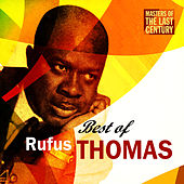 Masters Of The Last Century: Best of Rufus Thomas by Rufus Thomas
