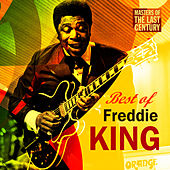 Play & Download Masters Of The Last Century: Best of Freddie King by Freddie King | Napster