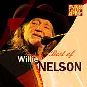 Play & Download Masters Of The Last Century: Best of Willie Nelson by Willie Nelson | Napster