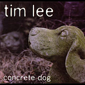 Play & Download Concrete Dog by Tim Lee | Napster