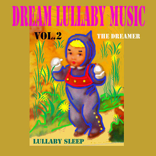 Play & Download Dream Lullaby Music, Vol. 2 by The Dreamer | Napster
