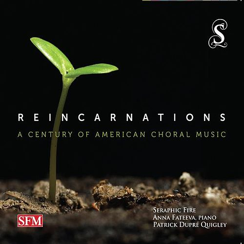 Play & Download Reincarnations: A Century of American Choral Music by Seraphic Fire  | Napster