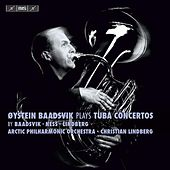 Play & Download Baadsvik Plays Tuba Concertos by Øystein Baadsvik | Napster