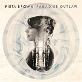 Paradise Outlaw by Pieta Brown