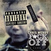Play & Download F*ck Off by Chris Webby | Napster
