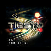 Say Something by Tiësto