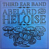 Play & Download Abelard and Heloise by Third Ear Band | Napster