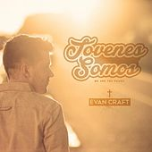 Play & Download Jóvenes Somos by Evan Craft | Napster