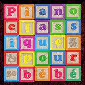 Play & Download Piano classique pour bébé 50: Le meilleur de la musique apaisante pour les enfants et une grossesse de détente, la récréation et l'heure du coucher sommeil réparateur by Various Artists | Napster