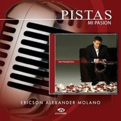Play & Download Pistas Mi Pasion by Ericson Alexander Molano | Napster
