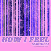 How I Feel 2014 (Feeling Good) by Yakooza