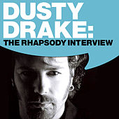 Play & Download Dusty Drake: The Rhapsody Interview by Dusty Drake | Napster