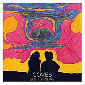 Play & Download Soft Friday by Coves | Napster