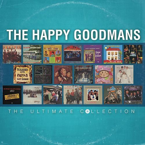 Play & Download The Ultimate Collection by The Happy Goodmans | Napster