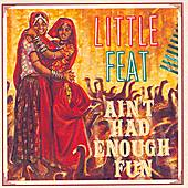 Play & Download Ain't Had Enough Fun by Little Feat | Napster