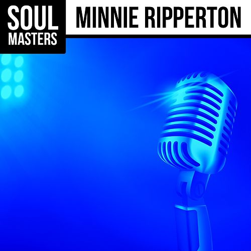 Play & Download Soul Masters: Minnie Ripperton by Minnie Riperton | Napster
