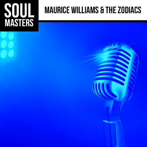 Play & Download Soul Masters: Maurice Williams & The Zodiacs by Maurice Williams and the Zodiacs | Napster