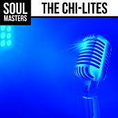 Play & Download Soul Masters: The Chi-Lites by The Chi-Lites | Napster