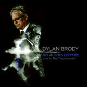 Dylan Goes Electric: Live at the Throckmorton by Dylan Brody