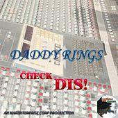 Play & Download Check Dis! by Daddy Rings | Napster