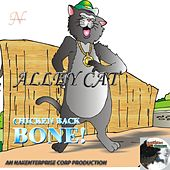 Play & Download Chicken Back Bone! by Alley Cat | Napster