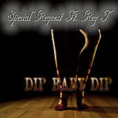 Play & Download Dip Baby Dip by Special Request | Napster