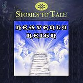 Stories To Tale Vol. 13: Heavenly Reign by Various Artists