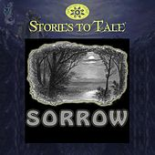 Stories To Tale Vol. 16: Sorrow by Various Artists