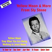 Play & Download Yellow Moon & More from Sly Stone by Sly & the Family Stone | Napster