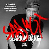 Play & Download Clarion Bang EP by Say Wut | Napster