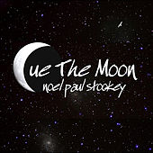 Play & Download Cue the Moon by Noel Paul Stookey | Napster