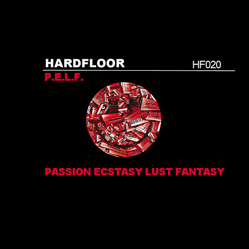 P.E.L.F. (Remixes) by Hardfloor