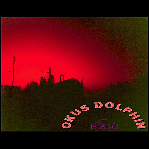 Play & Download Island by Okus Dolphin | Napster