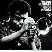 Play & Download Minor Mishap by Freddie Hubbard | Napster