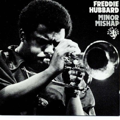 Minor Mishap von Freddie Hubbard