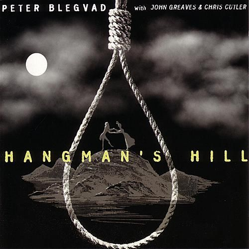 Hangman's Hill by Peter Blegvad