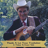 Thanks a Lot Texas Troubadour (A Tribute to Ernest Tubb) by Various Artists